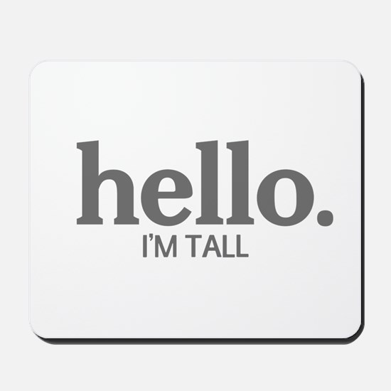 Hello I'm tall Mousepad