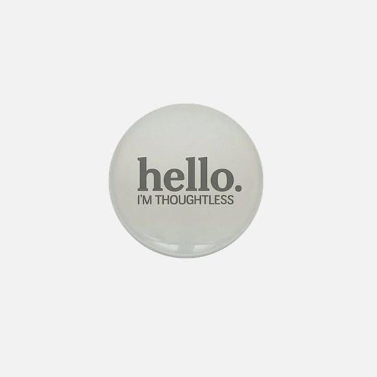 Hello I'm thoughtless Mini Button