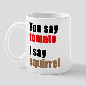 You say Tomato Mug