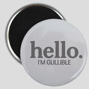 Hello I'm gullible Magnet