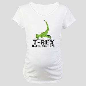 T-Rex Hates Push-Ups Maternity T-Shirt