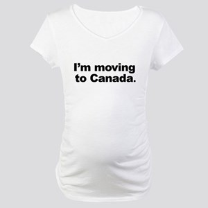I'm Moving to Canada Maternity T-Shirt