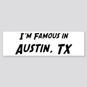 Famous in Austin Bumper Sticker