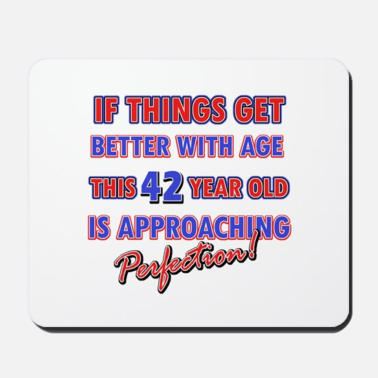 Funny 42nd Birthdy designs Mousepad