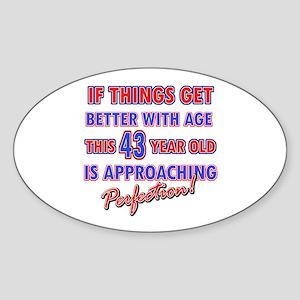 Funny 43rd Birthdy designs Sticker (Oval)
