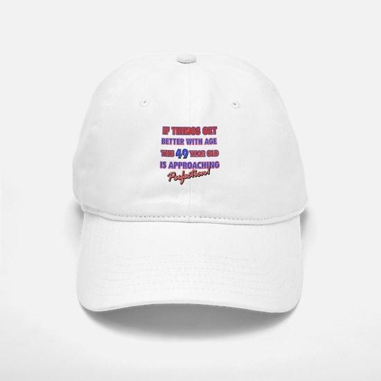 Funny 49th Birthdy designs Baseball Baseball Cap