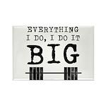 Everything i do i do it big Rectangle Magnet