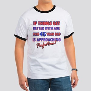 Funny 45th Birthdy designs Ringer T