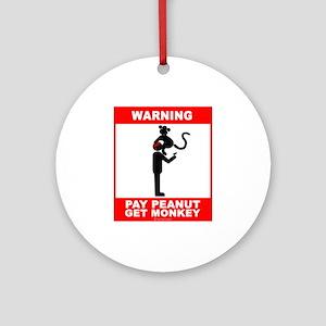Pay peanut, get monkey Ornament (Round)
