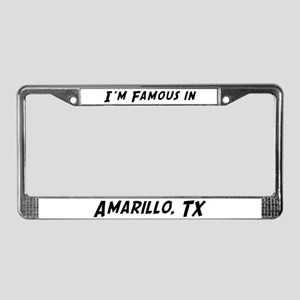 Famous in Amarillo License Plate Frame