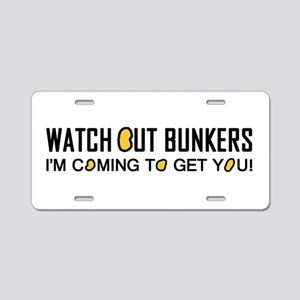 'Watch Out Bunkers' Aluminum License Plate