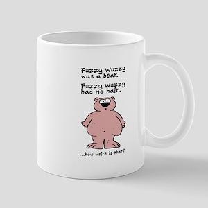 Fuzzy Wuzzy.... How weird is that? Mug