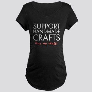 'Support Handmade Crafts' Maternity Dark T-Shirt