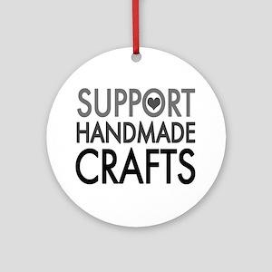 'Support Handmade Crafts' Ornament (Round)