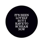 It's Been Lovely Scream Now 3.5