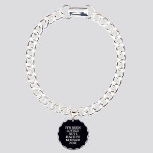 It's Been Lovely Scream Now Charm Bracelet, One Ch