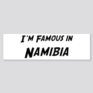 Famous in Namibia Bumper Sticker