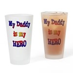 My daddy is my Hero Drinking Glass