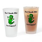 Do I Look Like I'm Happy Cate Drinking Glass