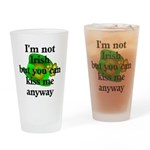 Not Irish Kiss Me Hat Drinking Glass