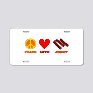 Peace Love Jerky Aluminum License Plate