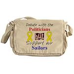 Debate Politicians but Suppor Messenger Bag