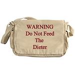 Warning do not feed the diete Messenger Bag