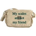 My scales are not my friend Messenger Bag