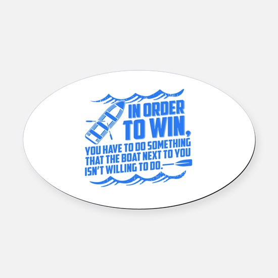 Rowing Saying Oval Car Magnet
