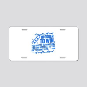 Rowing Saying Aluminum License Plate