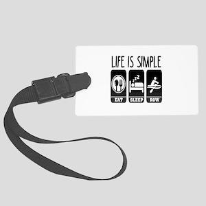 Life Is Simple Eat Sleep Row Large Luggage Tag