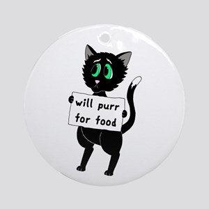 Will Purr For Food Ornament (Round)