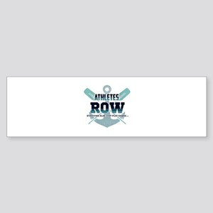 Athletes Row Everyone Else Just Pla Bumper Sticker