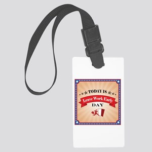 Leave Work Early 02 Large Luggage Tag