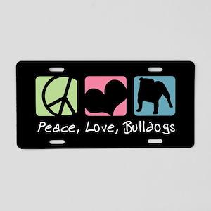 Peace, Love, Bulldogs Aluminum License Plate