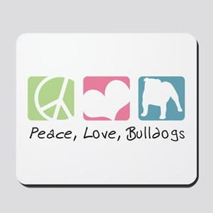Peace, Love, Bulldogs Mousepad