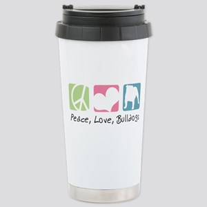 Peace, Love, Bulldogs Stainless Steel Travel Mug