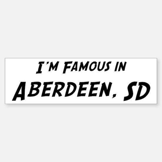 Famous in Aberdeen Bumper Bumper Bumper Sticker