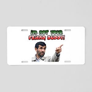 Ahmadinejad - Buddy Aluminum License Plate