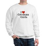 I loves German Girls Sweatshirt