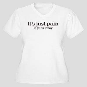 it's just pain, it goes away Women's Plus Size V-N