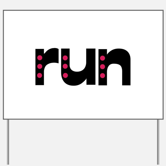 run - pink polka dots Yard Sign