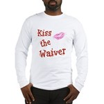 Kiss the Waiver Long Sleeve T-Shirt