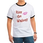 Kiss the Waiver Ringer T