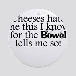 Cheeses Hate Me Ornament (Round)