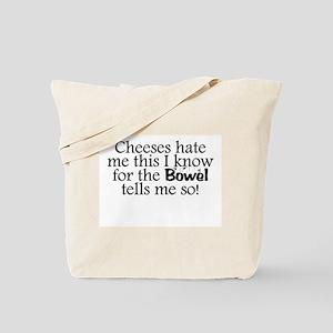 Cheeses Hate Me Tote Bag