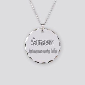 Sarcasm Just one more service I offer Necklace Cir