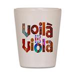 """""""Voilà Viola"""" Shot Glass"""