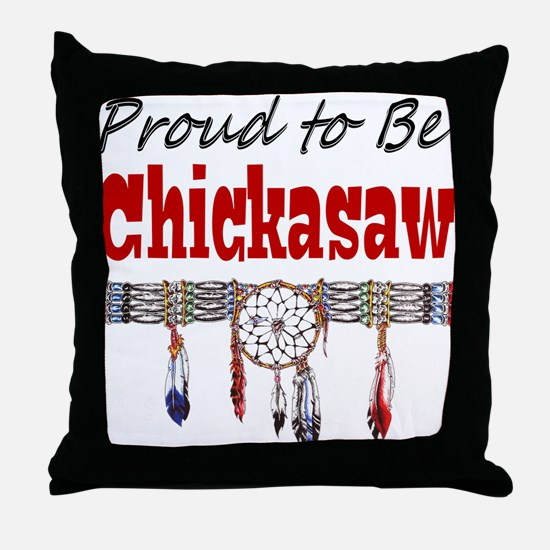 Proud to be Chickasaw Throw Pillow