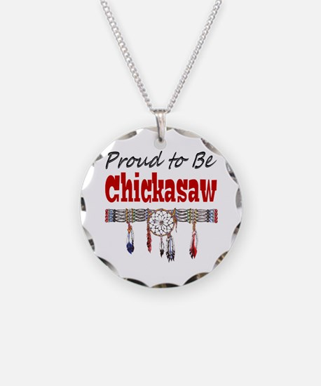 Proud to be Chickasaw Necklace